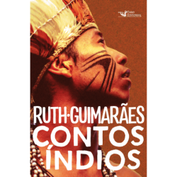 Contos índios - Guimarães,...