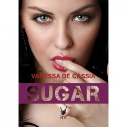 SUGAR - VANESSA DE CASSIA